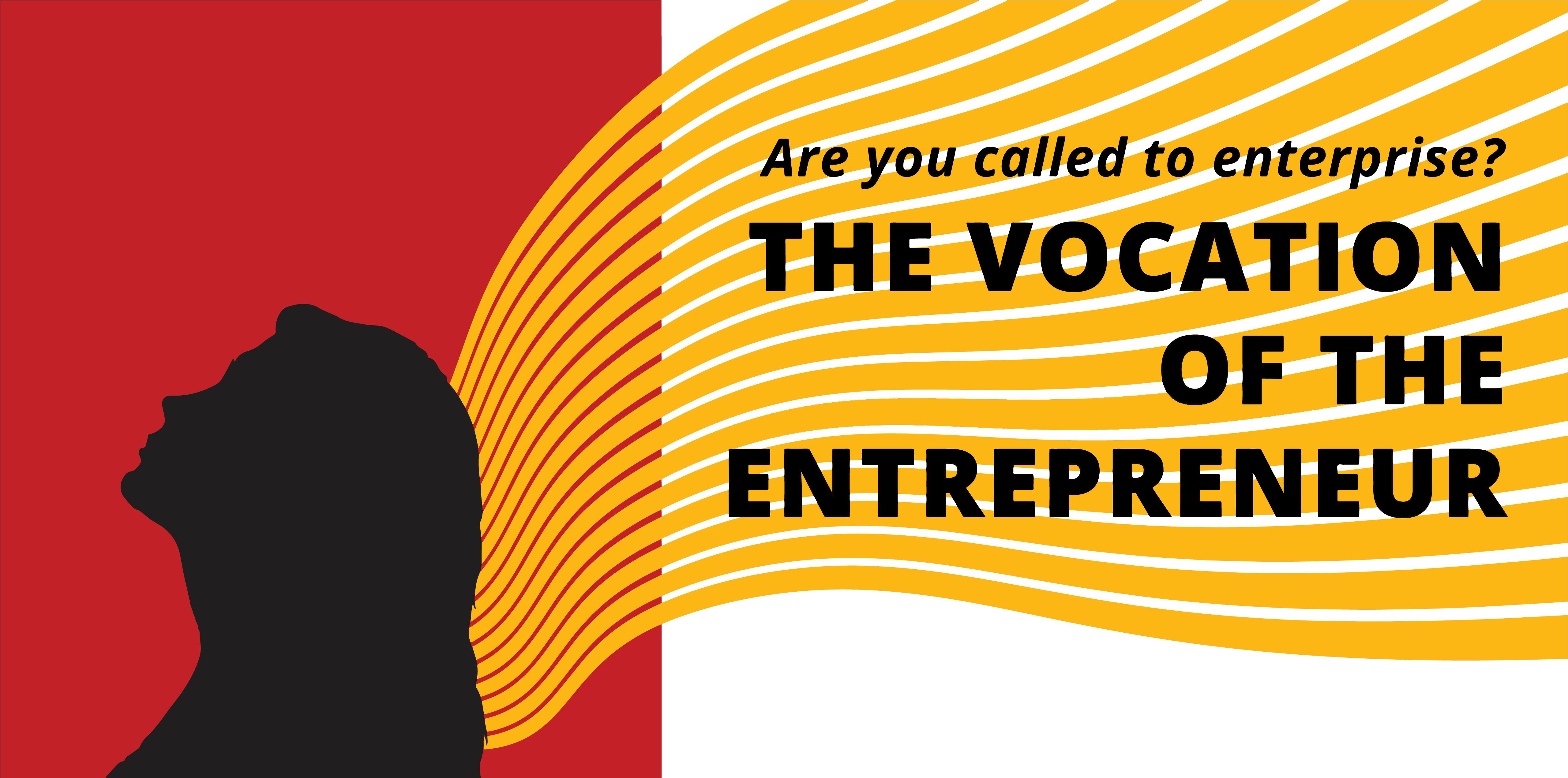 The Entrepreneurial Vocation